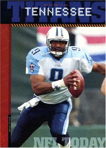 The History of Tennessee Titans: NFL Today (NFL Today (Creative Education Hardcover)): Frisch, ...