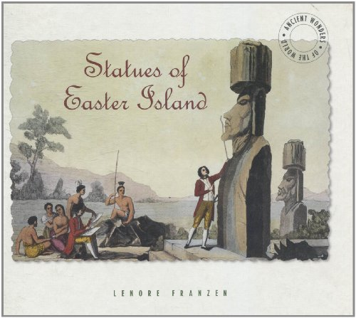 Statues of Easter Island (Ancient Wonders of the World): Lenore Franzen
