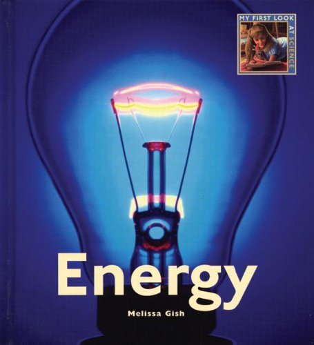 9781583413722: Energy (My First Look at: Science) (My First Look at: Science)