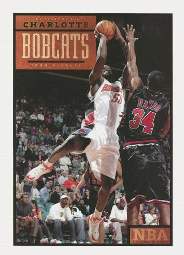 9781583414019: The Story of the Charlotte Bobcats (The NBA: a History of Hoops)