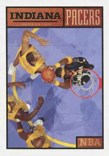The Story of the Indiana Pacers (The: Aaron Frisch