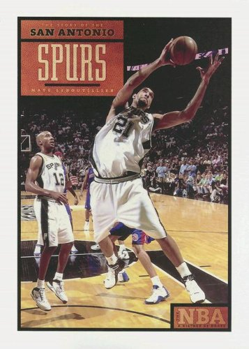 The Story of the San Antonio Spurs (The NBA: a History of Hoops): Nate Leboutillier