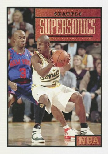 9781583414255: The Story of the Seattle Supersonics