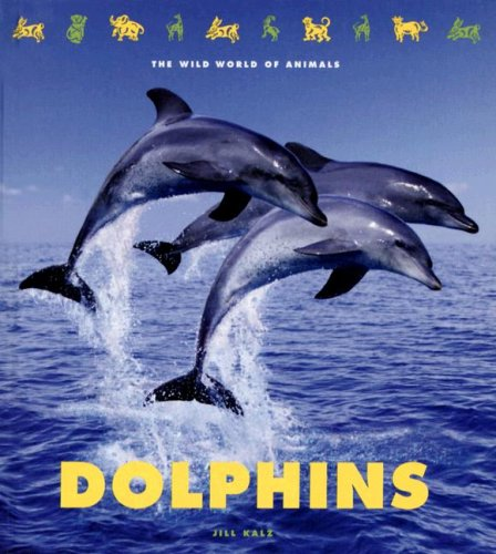 9781583414323: Dolphins (The Wild World of Animals)