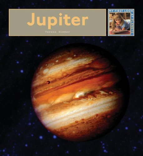 Jupiter (My First Look at Planets): Teresa Wimmer