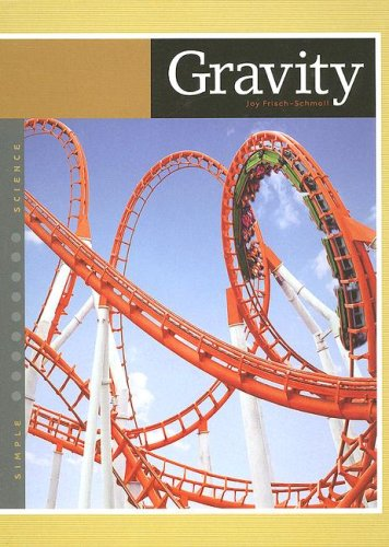 Gravity (Simple Science): Frisch-schmoll, Joy