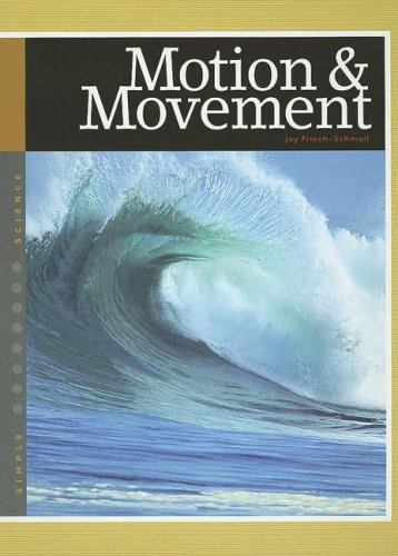 Motion & Movement (Simple Science): Joy Frisch-schmoll