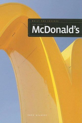 The Story of McDonald's (Built for Success (Hardcover)): MS Sara Gilbert