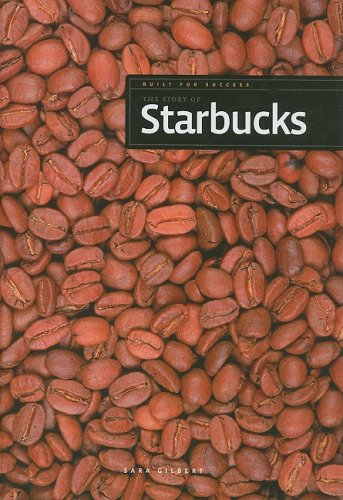 9781583416099: The Story of Starbucks (Built for Success)