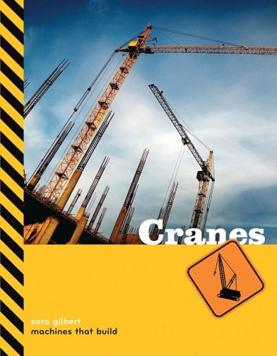 9781583417270: Cranes (Machines That Build)