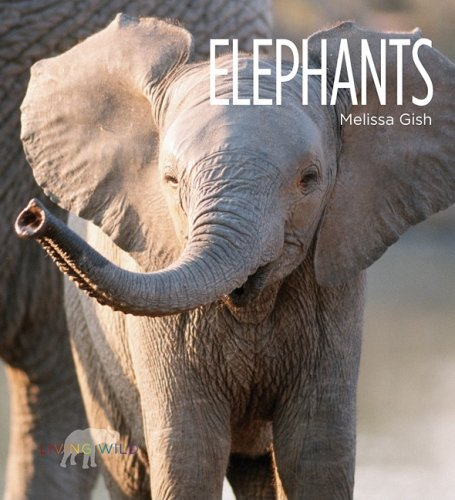 Elephants (Living Wild): Gish, Melissa