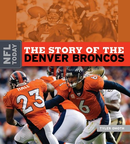 9781583417546: The Story of the Denver Broncos (NFL Today (Creative))