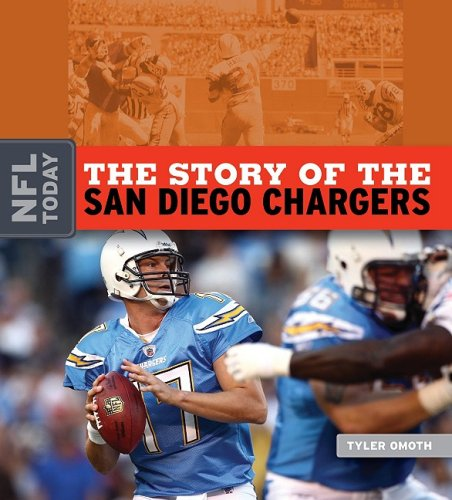 San Diego Chargers Facts: The Story Of The San Diego Chargers (The NFL Today) By