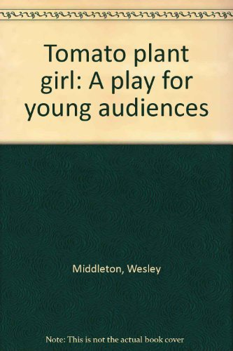 9781583420874: Tomato plant girl: A play for young audiences