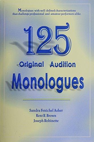 125 Original Audition Monologues: Kent R. Brown;