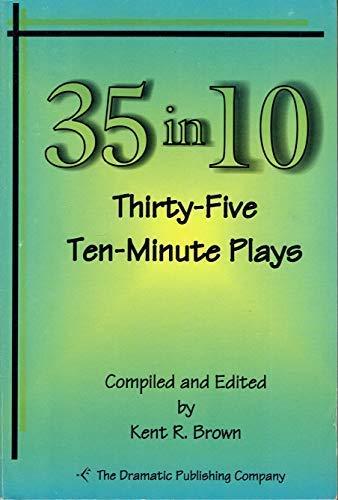 35 in 10 Thirty-Five Ten-Minute Plays: Case Brayton, Domenick
