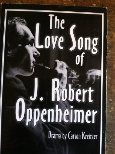 The Love Song of J. Robert Oppenheimer: Carson Kreitzer