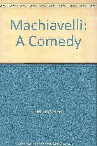 Machiavelli: A Comedy