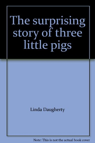 9781583425480: The surprising story of three little pigs