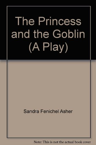 9781583428016: The Princess and the Goblin (A Play)
