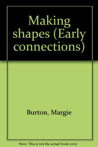 9781583442296: Making shapes (Early connections)
