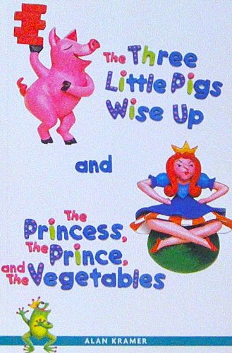 The three little pigs wise up and: Kramer, Alan H