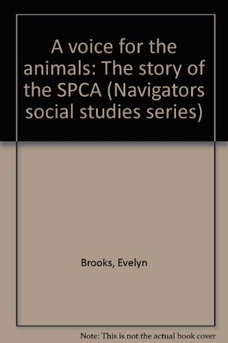 9781583449189: A voice for the animals: The story of the SPCA (Navigators social studies series)