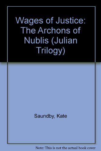 9781583450147: Wages of Justice: The Archons of Nublis (Julian Trilogy)
