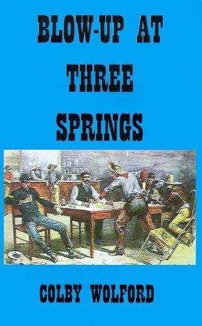 9781583455418: Blow-Up at Three Springs
