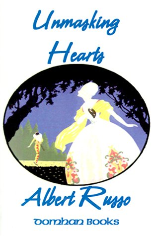 Unmasking Hearts: The Collected Works of Albert: Russo Albert
