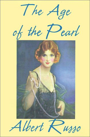 9781583457528: The Age of the Pearl (Collected Works of Albert Russo)