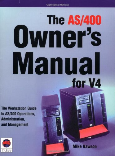 The AS/400 Owner's Manual for V4: Mike Dawson