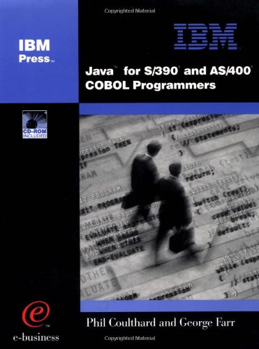 Java for S/390 and AS/400 COBOL Programmers: Phil Coulthard; George