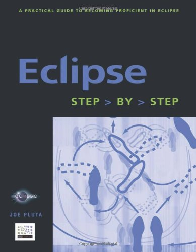 Eclipse: Step by Step (Step-by-Step series): Joe Pluta