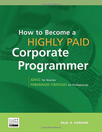 9781583470459: How to Become a Highly Paid Corporate Programmer