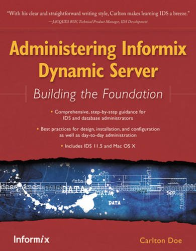 9781583470763: Administering Informix Dynamic Server: Building the Foundation