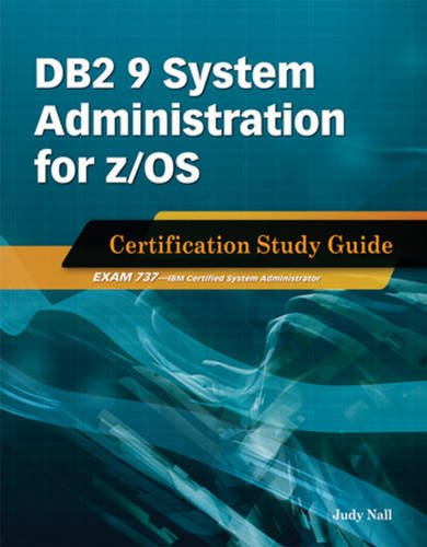 9781583470961: DB2 9 System Administration for z/OS: Certification Study Guide: Exam 737
