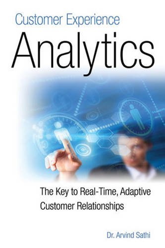 9781583473443: Customer Experience Analytics: The Key to Real-Time, Adaptive Customer Relationships