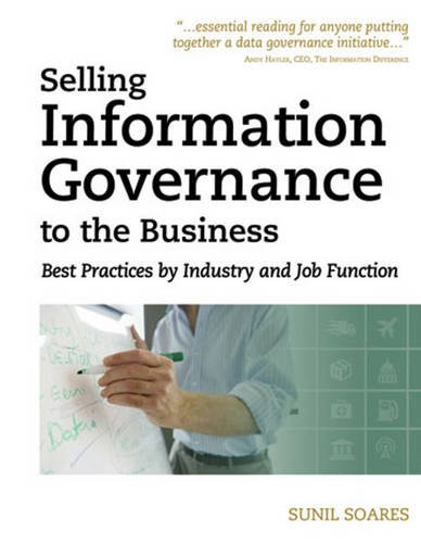 9781583473689: Selling Information Governance to the Business: Best Practices by Industry and Job Function