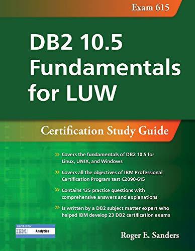 9781583474570: DB2 10.5 Fundamentals for Luw: Certification Study Guide (Exam 615) (Db2 Dba Certification)