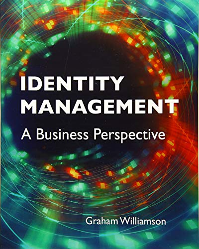 9781583474990: Identity Management: A Business Perspective