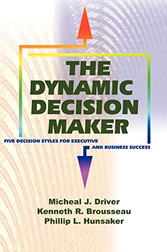 9781583480052: The Dynamic Decision Maker: Five Decision Styles for Executive and Business Success