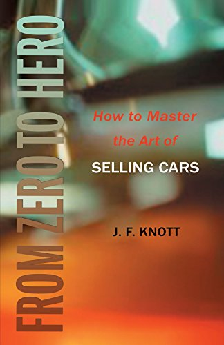 9781583480199: From Zero to Hero: How to Master the Art of SELLING CARS