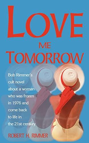 Love Me Tomorrow: Rimmer, Robert H.