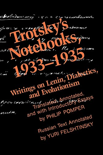 Trotskys Notebooks, 1933-1935 Writings of Lenin, Dialectics and Evolutionism: Philip Pomper