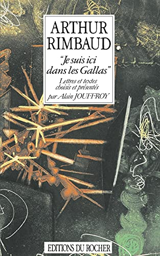 Je suis ici dans les Gallas (Spanish Edition) (1583481753) by Rimbaud, Arthur