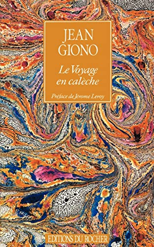 Le Voyage En Caleche (Collection Alphee) (French Edition) (9781583481769) by Jean Giono