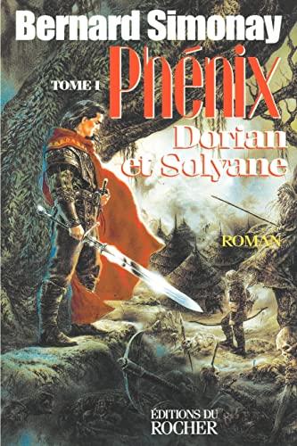 9781583481844: Phenix: Dorian Et Solyane Tome I