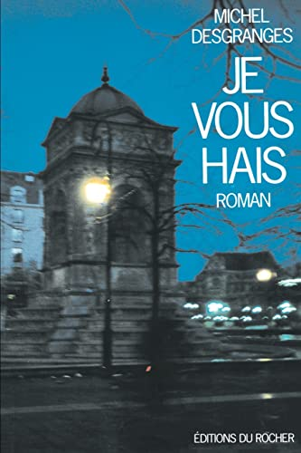 9781583481868: Je Vous Hais (French Edition)