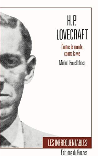 9781583481943: H.P. Lovecraft: Contre Le Monde, Contre La Vie (Collection Les Infrequentables)